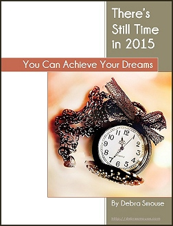 You Can Achieve Your Dreams: There's Still Time in 2015